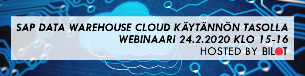 SAP Data Warehouse Cloud käytännön tasolla 24.2.2020 - Hosted by Bilot